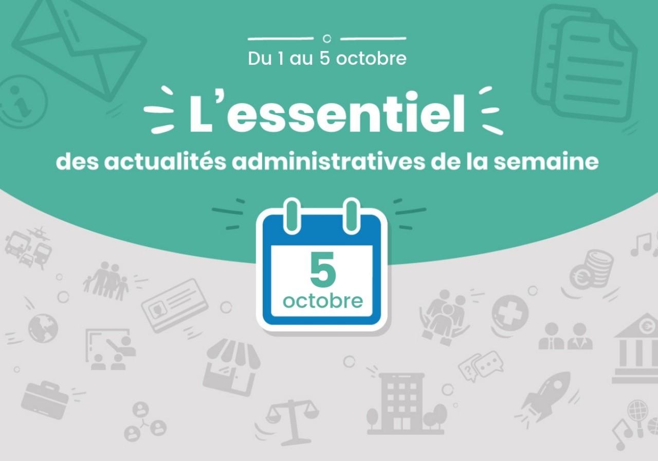 actualit u00e9s administratives de la semaine   5 octobre 2018