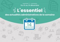 Actualités administratives de la semaine: 14 décembre 2018