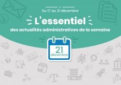 Actualités administratives de la semaine : 21 décembre 2018