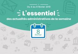 L'essentiel des actualités administratives de la semaine : 8 février 2019