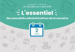 Actualités administratives de la semaine : 2 août 2019