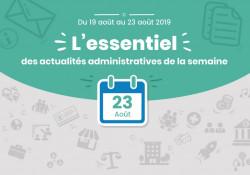 Actualités administratives de la semaine : 23 août 2019