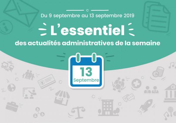 Actualités administratives de la semaine : 13 septembre 2019