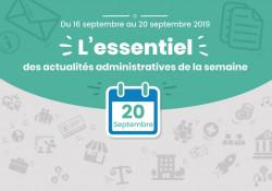 Actualités administratives de la semaine : 20 septembre 2019