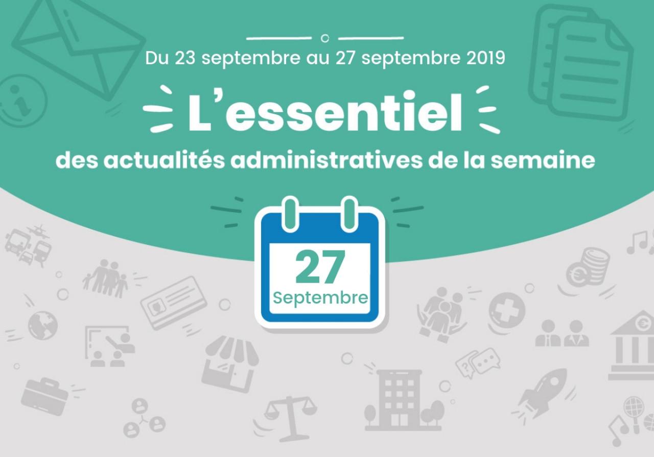 L'essentiel des actualités administratives de la semaine : 27 septembre 2019
