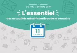 Actualités administratives de la semaine : 11 octobre 2019