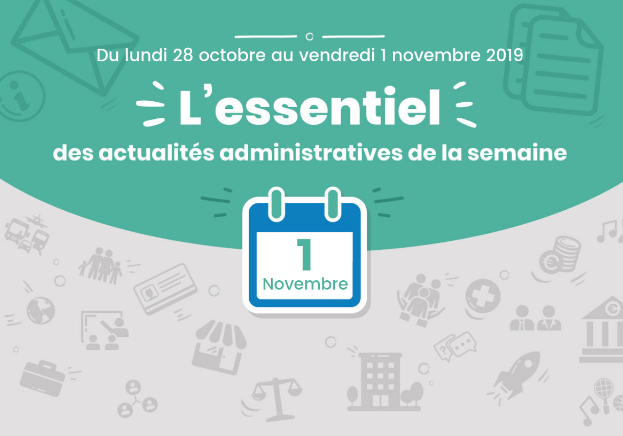 L'essentiel des actualités administratives de la semaine : 1er novembre 2019