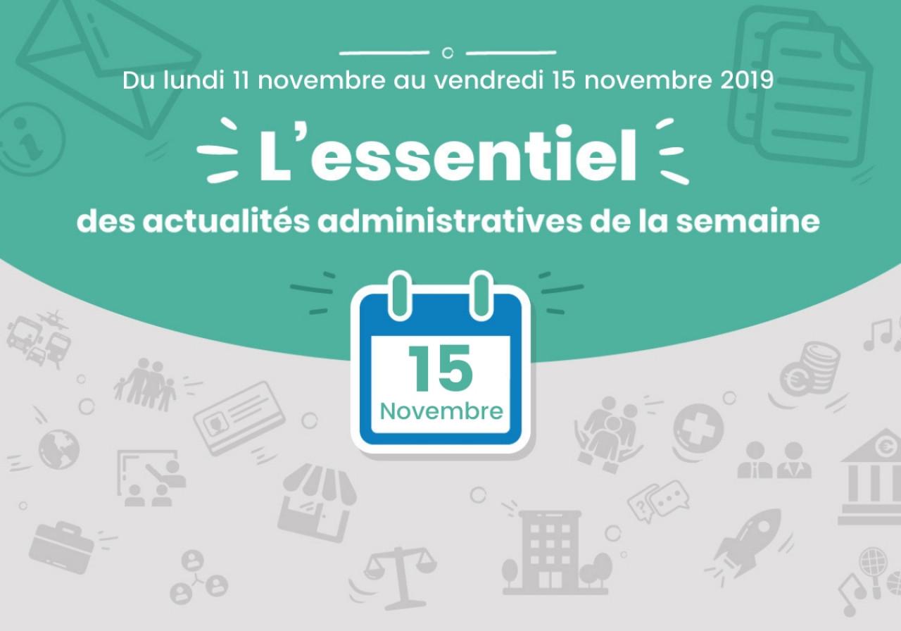 L'essentiel des actualités administratives de la semaine : 15 novembre 2019