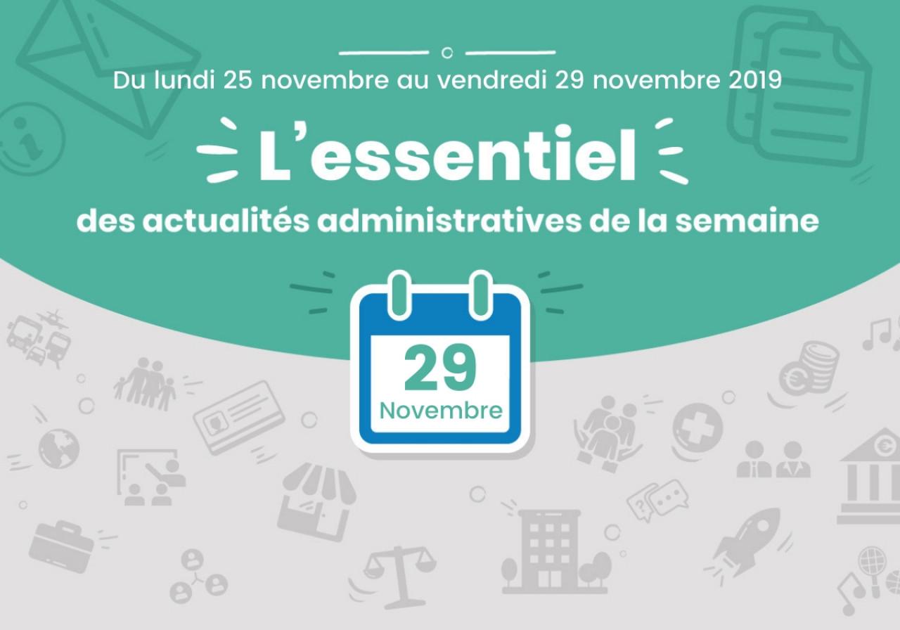L'essentiel des actualités administratives de la semaine : 29 novembre 2019