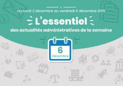L'essentiel des actualités administratives de la semaine : 6 décembre 2019