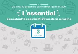 Actualités administratives de la semaine : 3 janvier 2020
