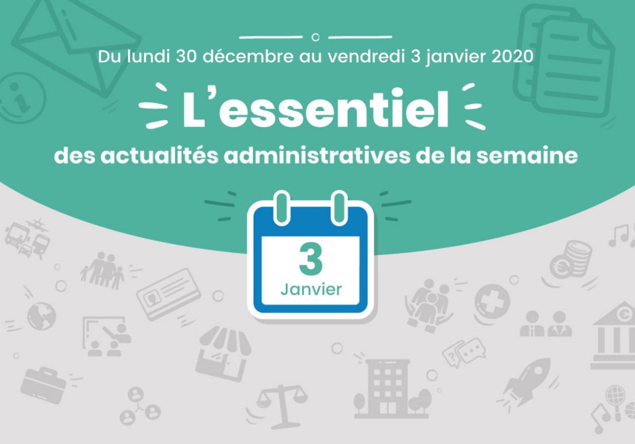 L'essentiel des actualités administratives de la semaine : 3 janvier 2020