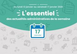 Actualités administratives de la semaine : 17 janvier 2020