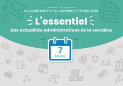 Actualités administratives de la semaine : 7 février 2020