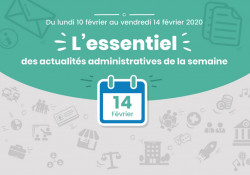Actualités administratives de la semaine : 14 février 2020