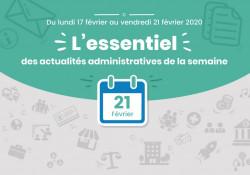 Actualités administratives de la semaine : 21 février 2020