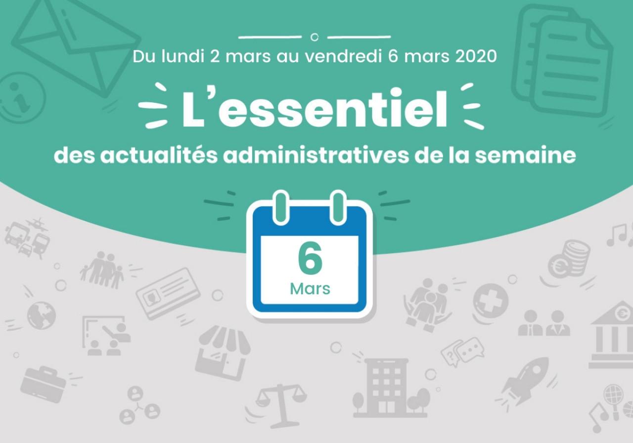 L'essentiel des actualités administratives de la semaine : 6 mars 2020