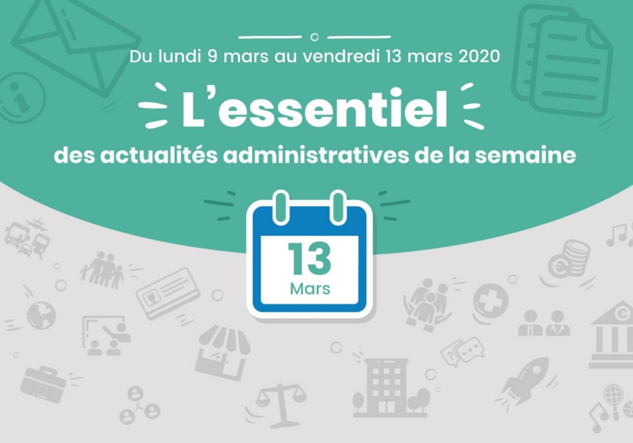 L'essentiel des actualités administratives de la semaine : 13 mars 2020