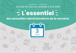 Actualités administratives de la semaine : 3 avril 2020
