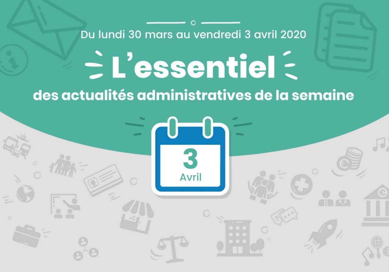 L'essentiel des actualités administratives de la semaine : 3 avril 2020