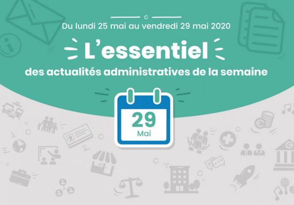 Actualités administratives de la semaine : 29 mai 2020