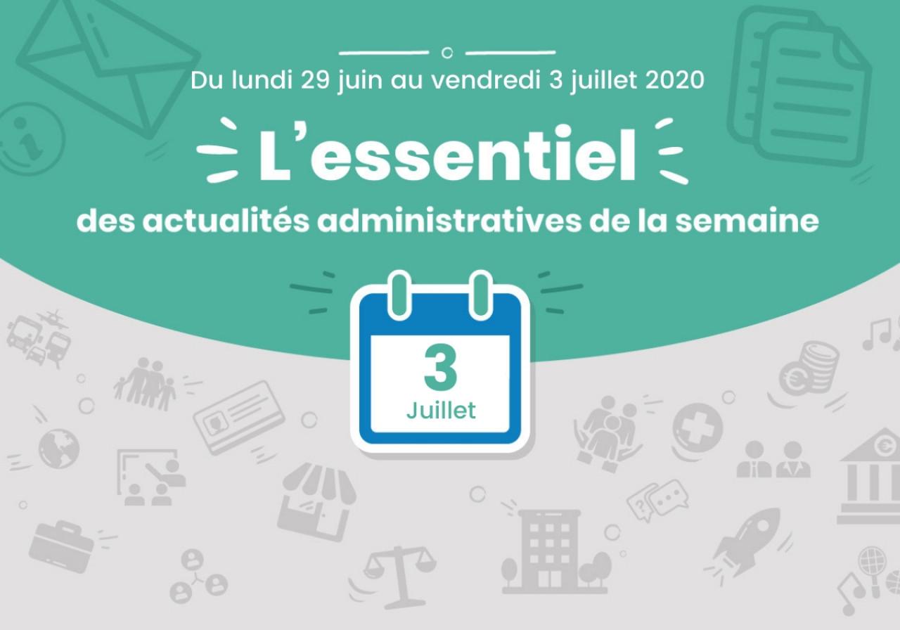 L'essentiel des actualités administratives de la semaine : 3 juillet 2020