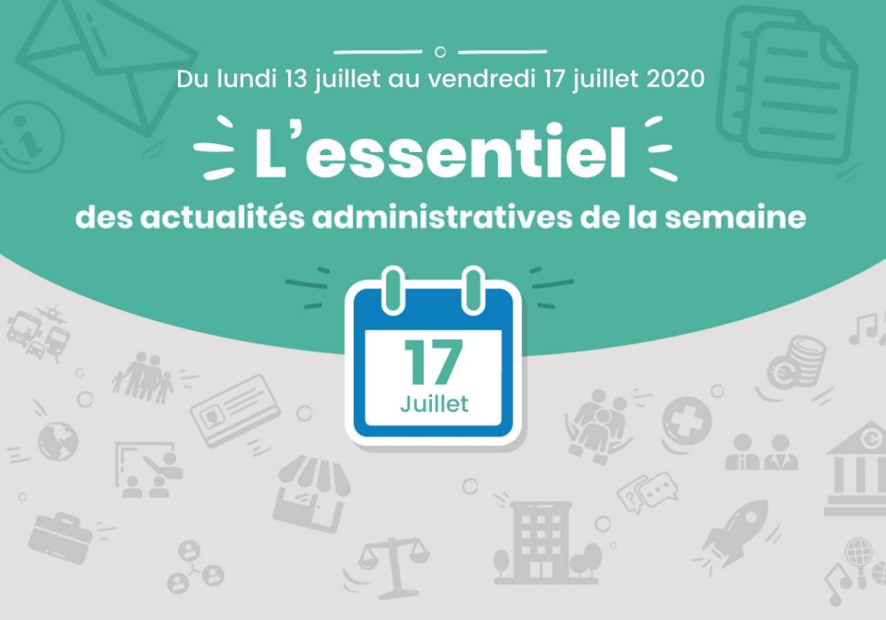 L'essentiel des actualités administratives de la semaine : 17 juillet 2020