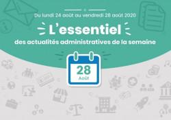 Actualités administratives de la semaine : 28 août 2020