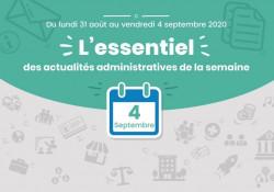 Actualités administratives de la semaine : 4 septembre 2020