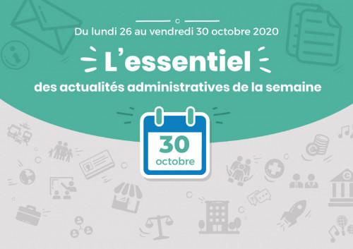 Actualités administratives de la semaine : 30 octobre 2020