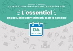 Actualités administratives de la semaine : 4 décembre 2020