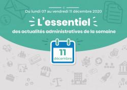 Actualités administratives de la semaine : 11 décembre 2020