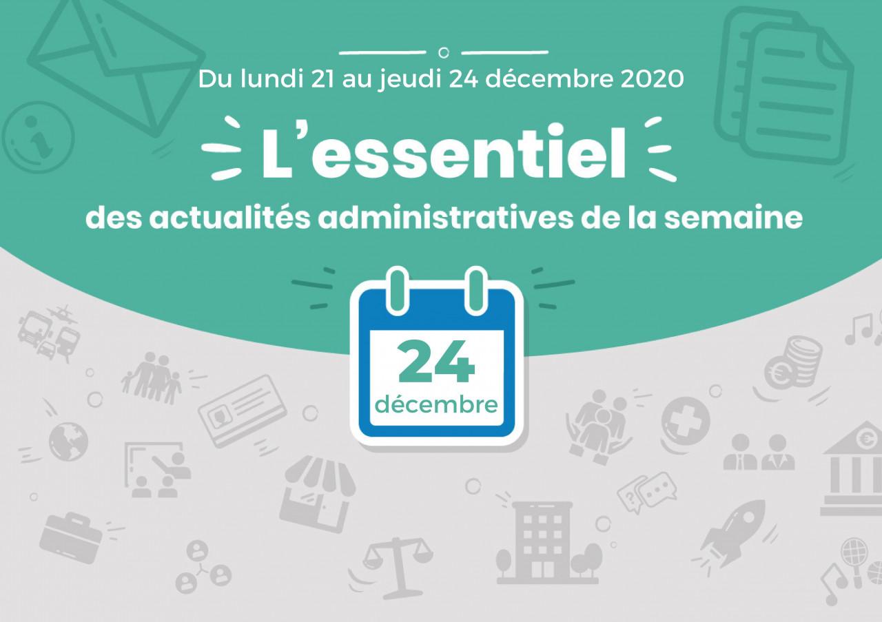 L'essentiel des actualités administratives de la semaine : 24 décembre 2020