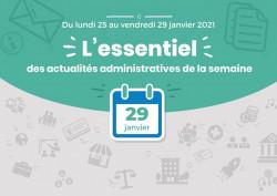 Actualités administratives de la semaine : 29 janvier 2021