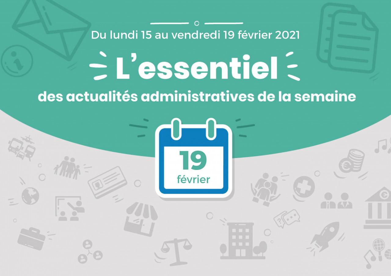 L'essentiel des actualités administratives de la semaine : 19 février 2021