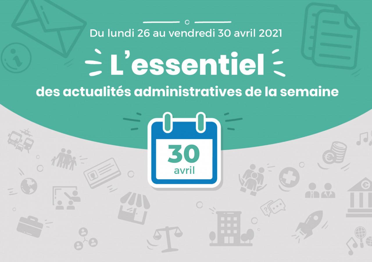 L'essentiel des actualités administratives de la semaine : 30 avril 2021