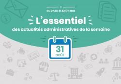 L'essentiel des actualités administratives de la semaine : 31 août 2018