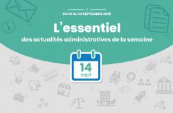 L'essentiel des actualités administratives de la semaine : 14 septembre 2018