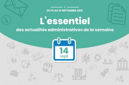 Actualités administratives de la semaine : 14 septembre 2018